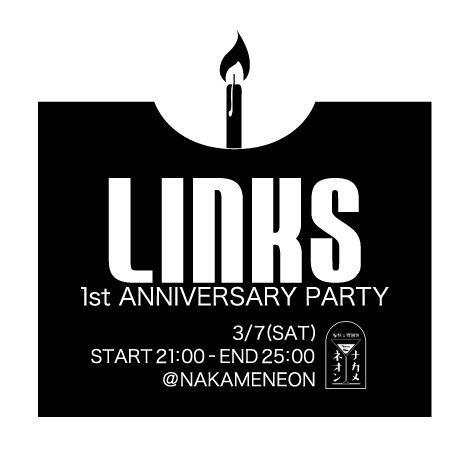 3月7日「LINKS  1st ANNIVERSARY PARTY」